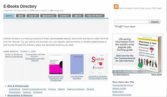 eBook directory: A growing archive of free ebooks in different popular category has upto 2000 free downloadable in lots of interesting categories (over 200 categories) free downloadable ebooks on religion,arts and photography, medicine, novels, sciences, humanities, history, motivational, law , engineering, computer and IT. It is worth checking out.